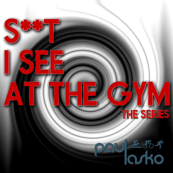 S**t I See At the Gym Part 2